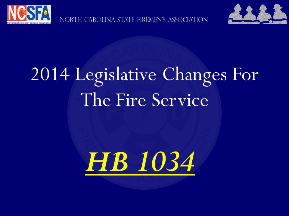 2014 Legislative Changes For The Fire Service HB 1034