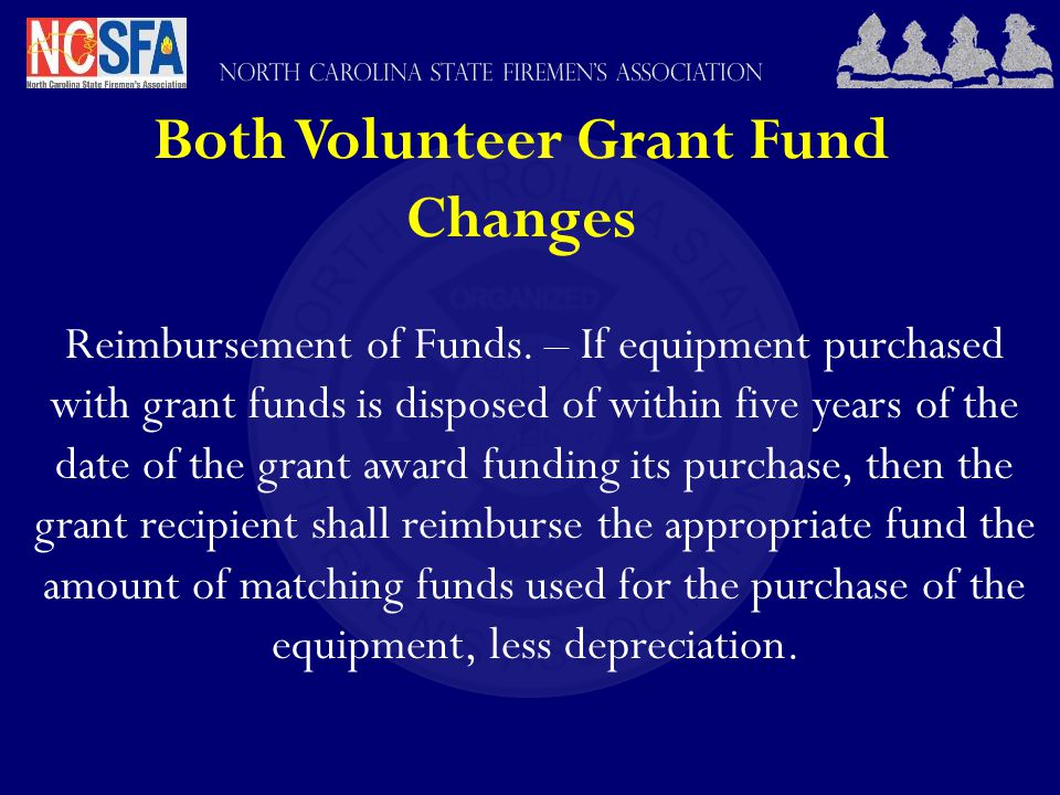 Both Volunteer Grant Fund Changes Reimbursement of Funds.