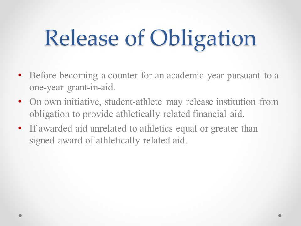 Release of Obligation Before becoming a counter for an academic year pursuant to a one-year grant-in-aid.