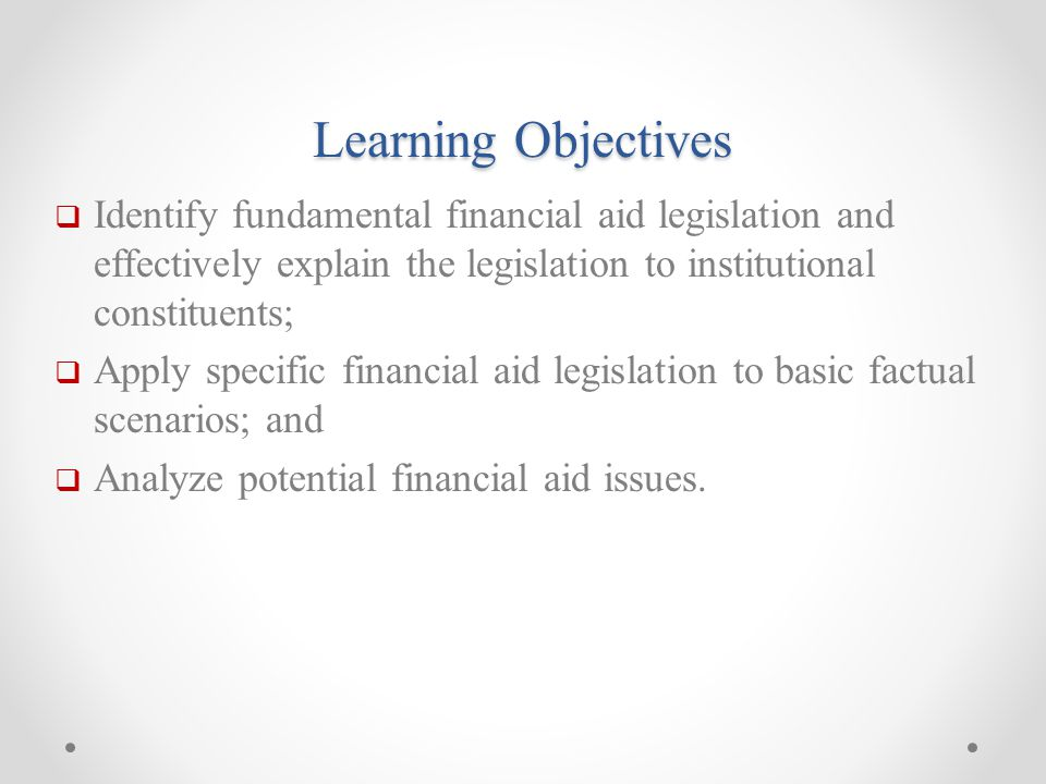 Topic Areas  Eligibility for financial aid. Permissible types of financial aid.