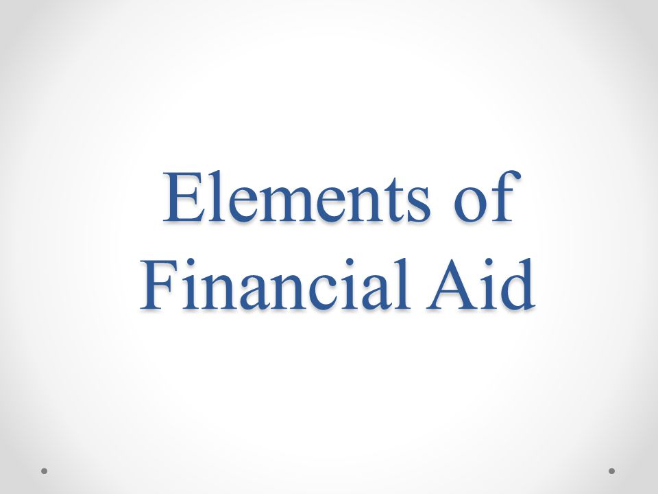 Elements of Financial Aid
