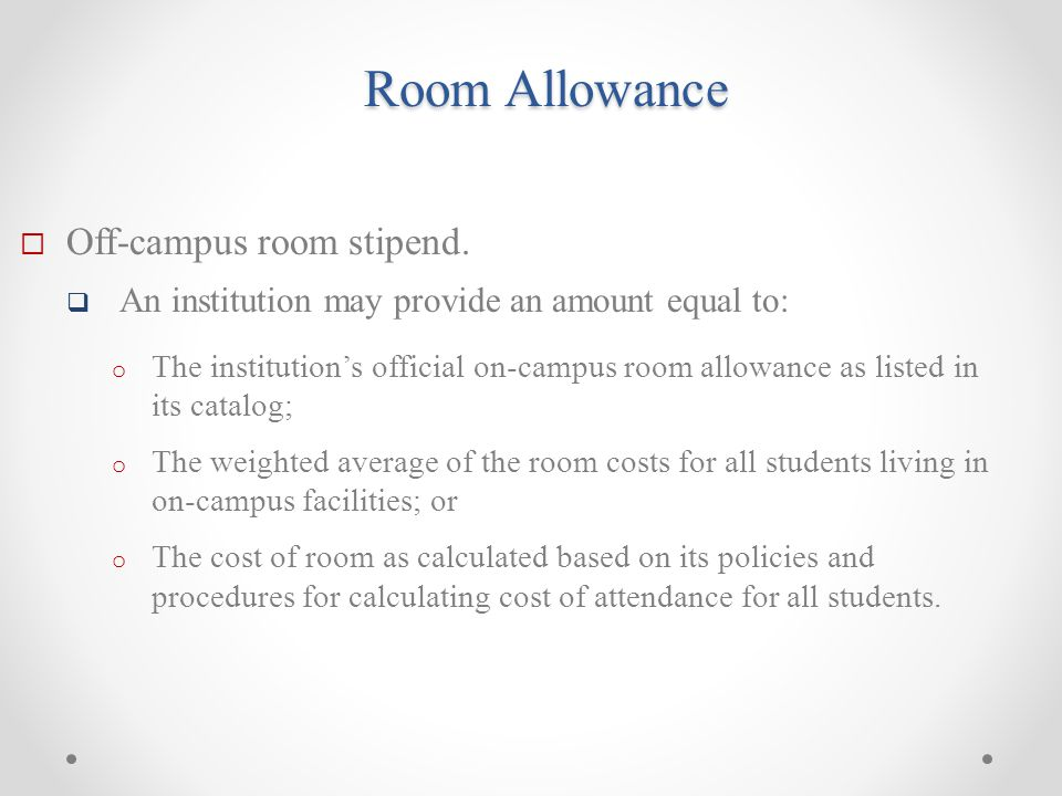 Room Allowance  Off-campus room stipend.