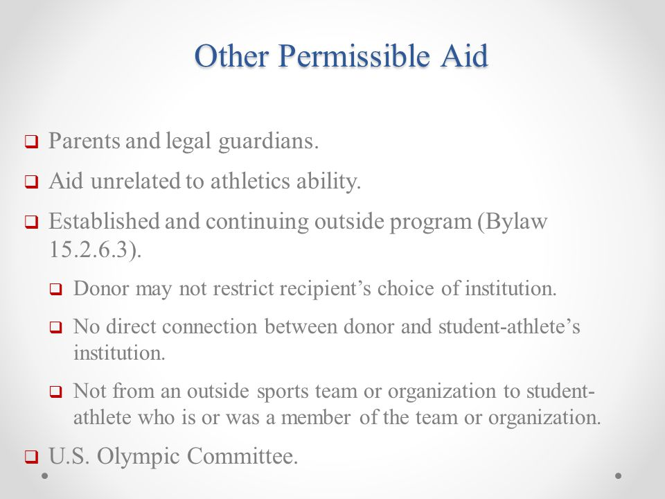 Other Permissible Aid  Parents and legal guardians.