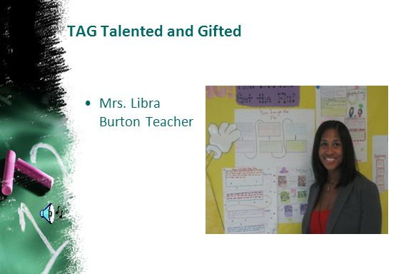 TAG Talented and Gifted Mrs. Libra Burton Teacher