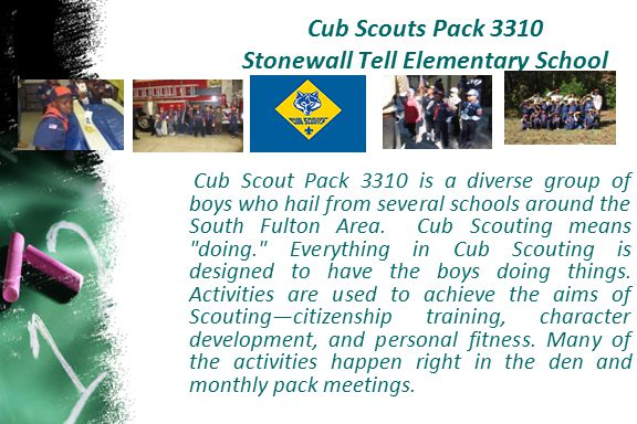 Cub Scouts Pack 3310 Stonewall Tell Elementary School Cub Scout Pack 3310 is a diverse group of boys who hail from several schools around the South Fu