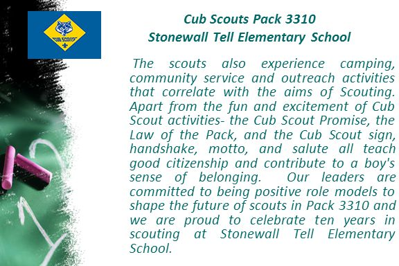 Cub Scouts Pack 3310 Stonewall Tell Elementary School The scouts also experience camping, community service and outreach activities that correlate wit