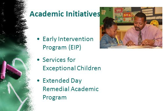 Academic Initiatives Early Intervention Program (EIP) Services for Exceptional Children Extended Day Remedial Academic Program