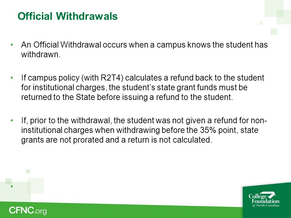 Official Withdrawals An Official Withdrawal occurs when a campus knows the student has withdrawn.