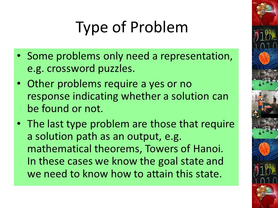 Type of Problem Some problems only need a representation, e.g.