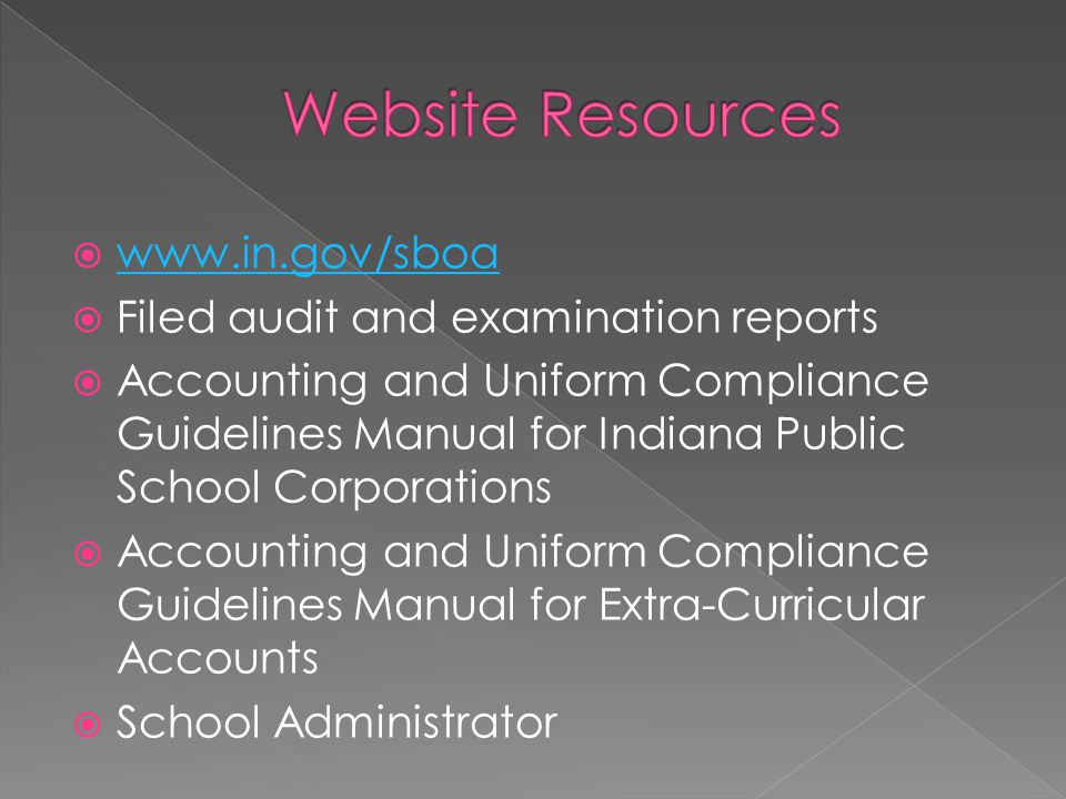  www.in.gov/sboa www.in.gov/sboa  Filed audit and examination reports  Accounting and Uniform Compliance Guidelines Manual for Indiana Public Schoo