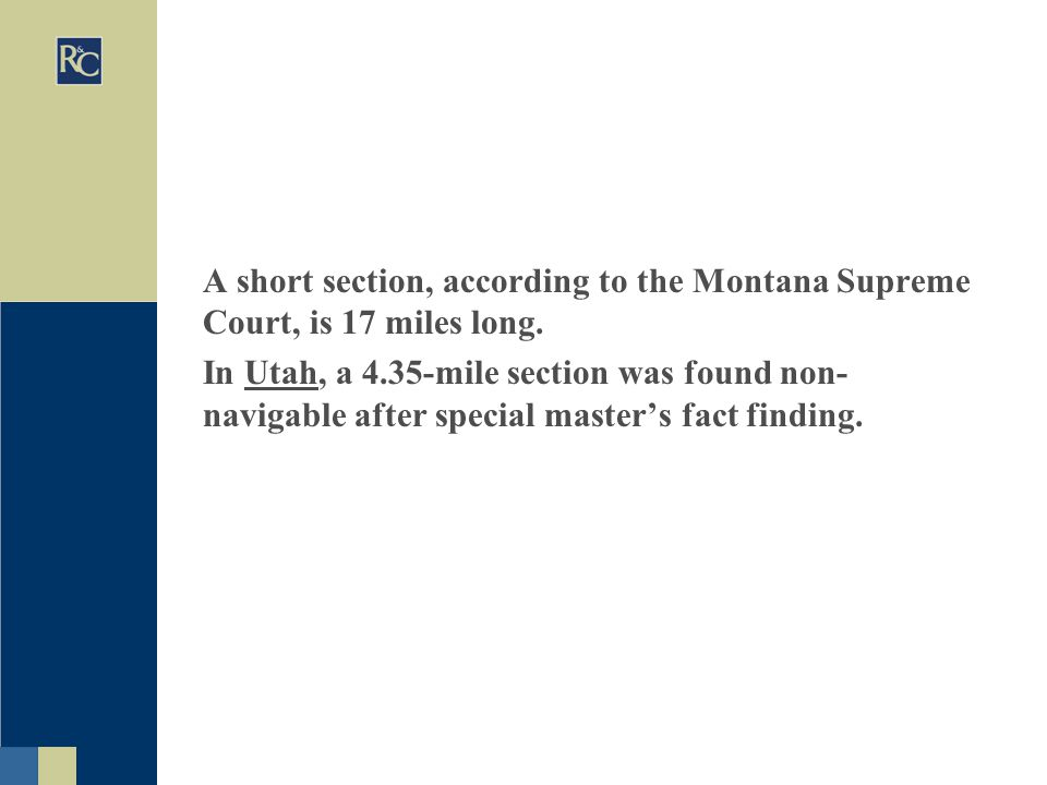 A short section, according to the Montana Supreme Court, is 17 miles long.