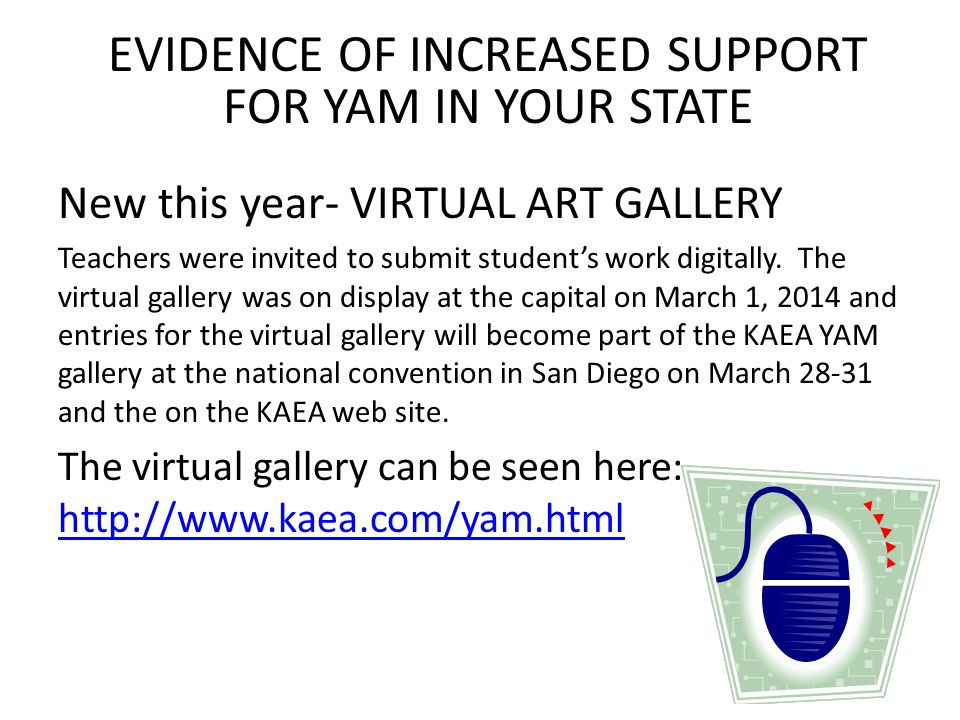 PROMOTIONAL RESOURCES Created a t-shirt that was for sale at the YAM state celebration to promote KAEA YAM buttons were given out during the state celebration