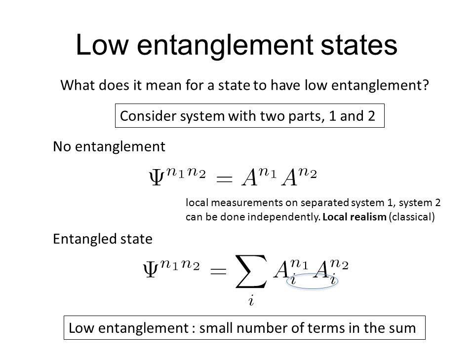 Low entanglement states What does it mean for a state to have low entanglement.