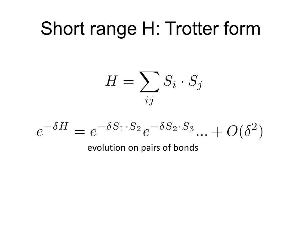 Short range H: Trotter form evolution on pairs of bonds