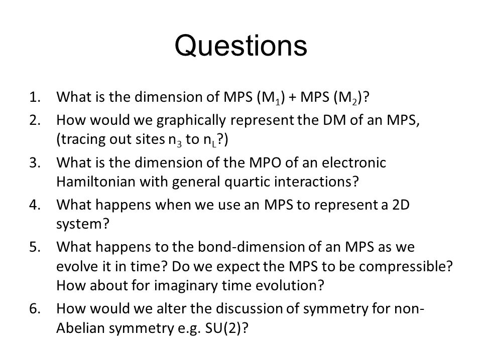 Questions 1.What is the dimension of MPS (M 1 ) + MPS (M 2 ).