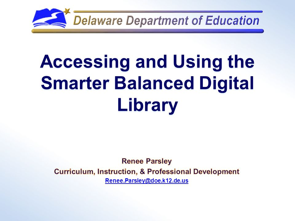Resources for Getting Started With the Digital Library  http://www.amplify.com/smarterbalanced-ac-slt Look for… 11 These resources are also available within the Digital Library at the Welcome Tutorial and by clicking on the Help button.