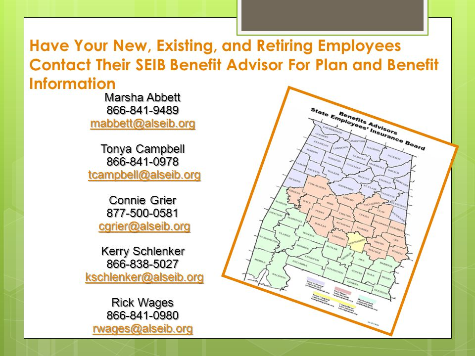 Have Your New, Existing, and Retiring Employees Contact Their SEIB Benefit Advisor For Plan and Benefit Information Marsha Abbett 866-841-9489 mabbett