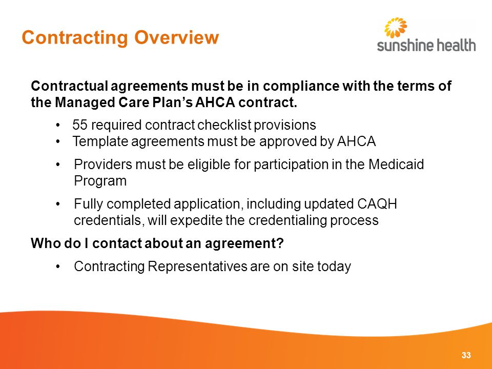 Contractual agreements must be in compliance with the terms of the Managed Care Plan's AHCA contract.