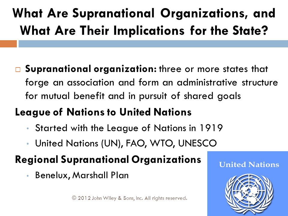  Supranational organization: three or more states that forge an association and form an administrative structure for mutual benefit and in pursuit of