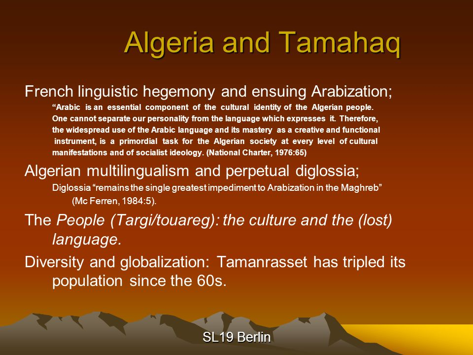 SL19 Berlin TAMAHAQ IN THE CITIES Sedentarization; Tamanrasset (Fort Laperrine); Aghadez, Niger; Ménaka, Mali; Tamahaq in the media; And in world music thanks toTinariwen