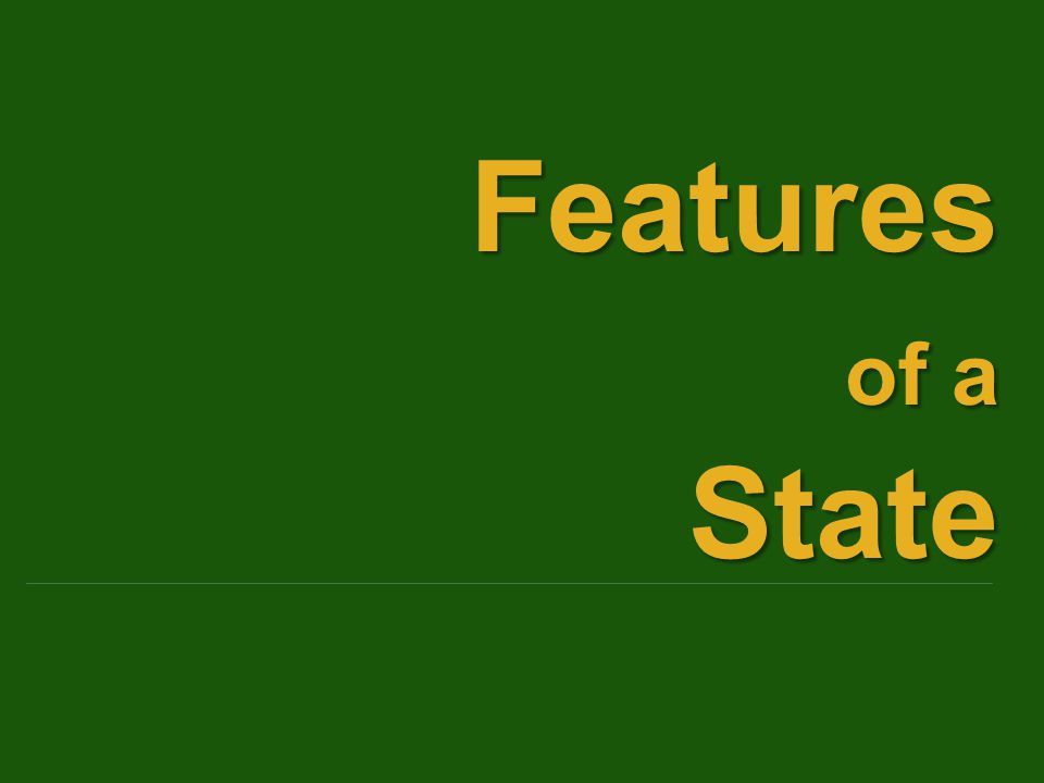 Features of a State