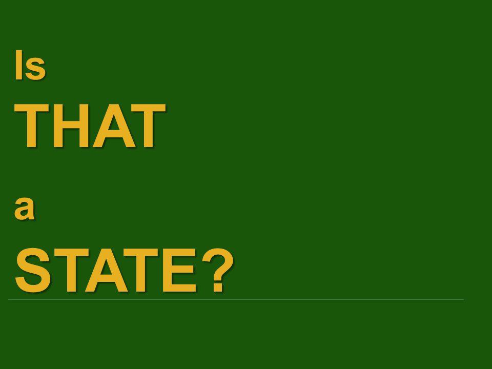 IsTHATaSTATE?