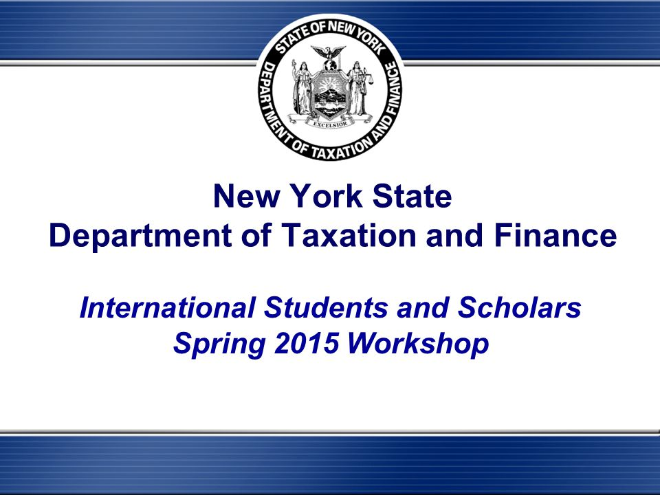 NYS Conforms with Internal Revenue Service  New York State (NYS) complies with ALL tax treaties that the Internal Revenue Service uses.