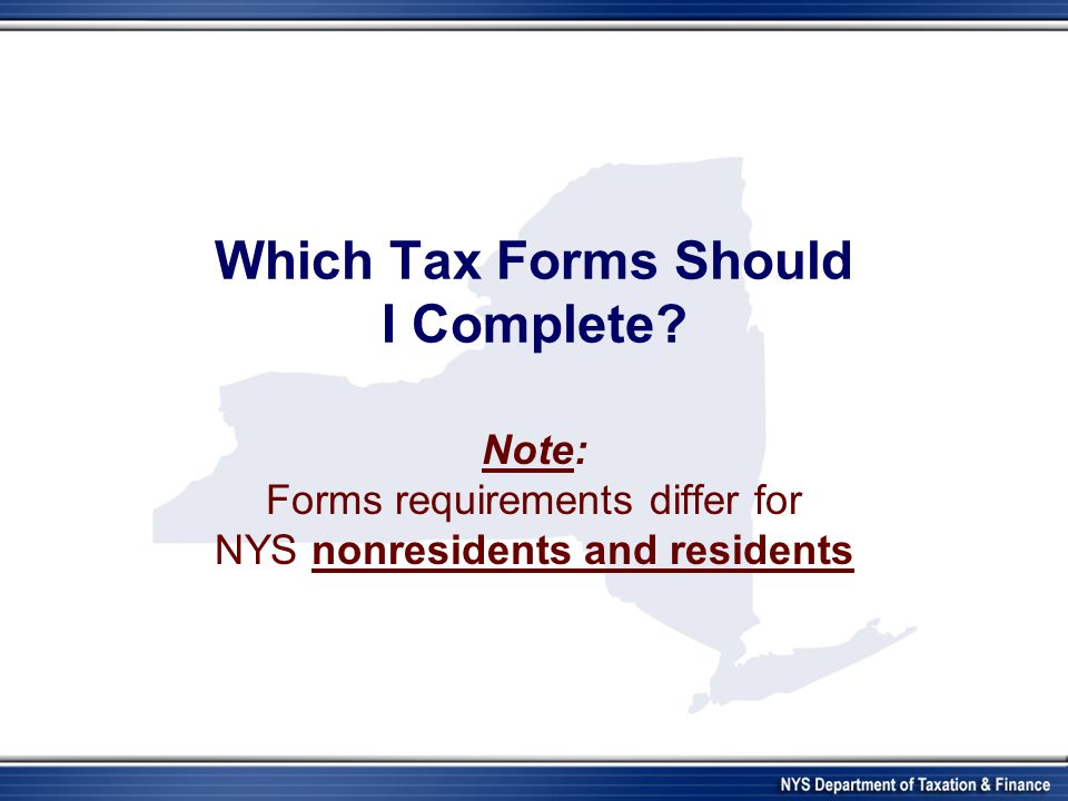Which NYS tax forms should I file.