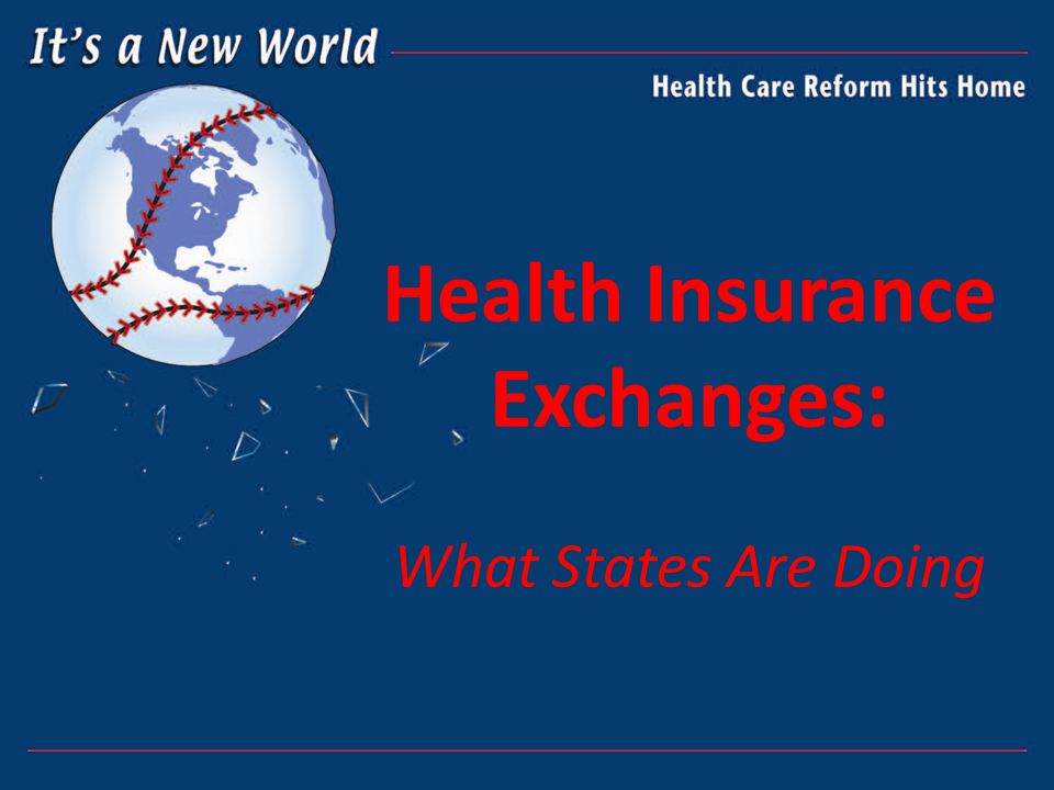 Health Insurance Exchanges: What States Are Doing