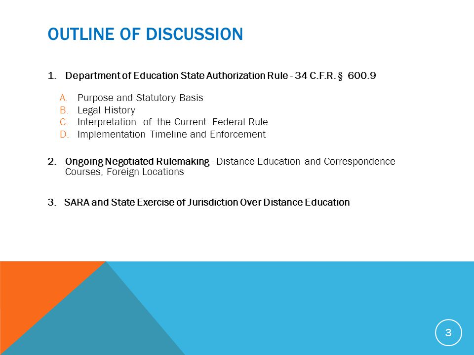 STATE AUTHORIZATION RULE – PURPOSE TO ADDRESS DEPARTMENT OF EDUCATION CONCERNS THAT– Under the Higher Education Act, States have an important role in the Federal/Accreditor/State triad of gatekeepers of institutional eligibility standards for Title IV funding, yet some States have been delegating their role to accreditors by, for example, providing State law exemptions that function as waivers of State oversight.