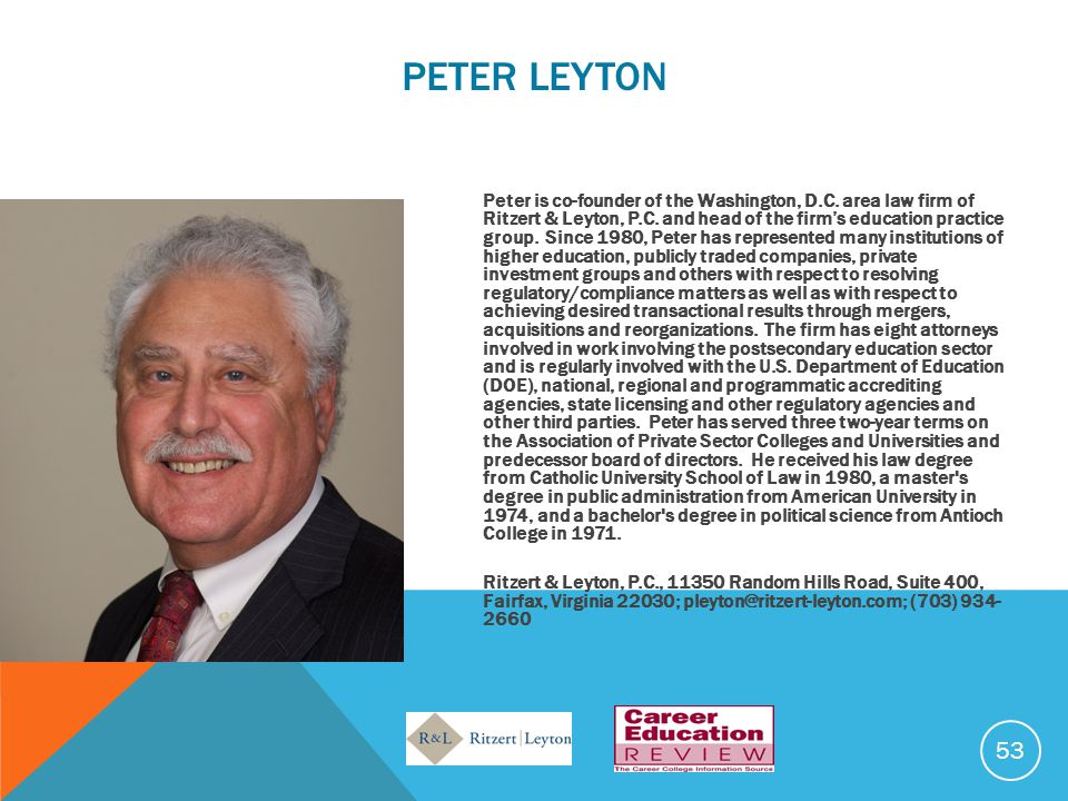 PETER LEYTON Peter is co-founder of the Washington, D.C. area law firm of Ritzert & Leyton, P.C. and head of the firm's education practice group. Sinc