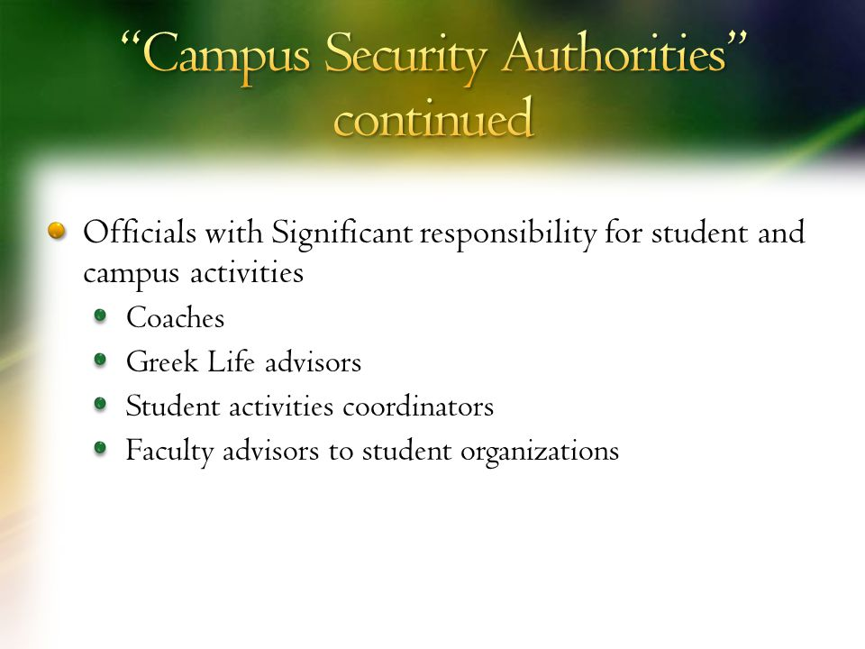 Officials with Significant responsibility for student and campus activities Coaches Greek Life advisors Student activities coordinators Faculty advisors to student organizations