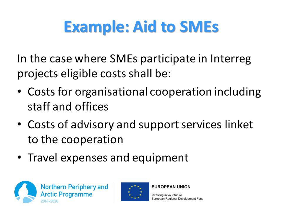 Aid to SMEs Organisational cooperation = e.g.