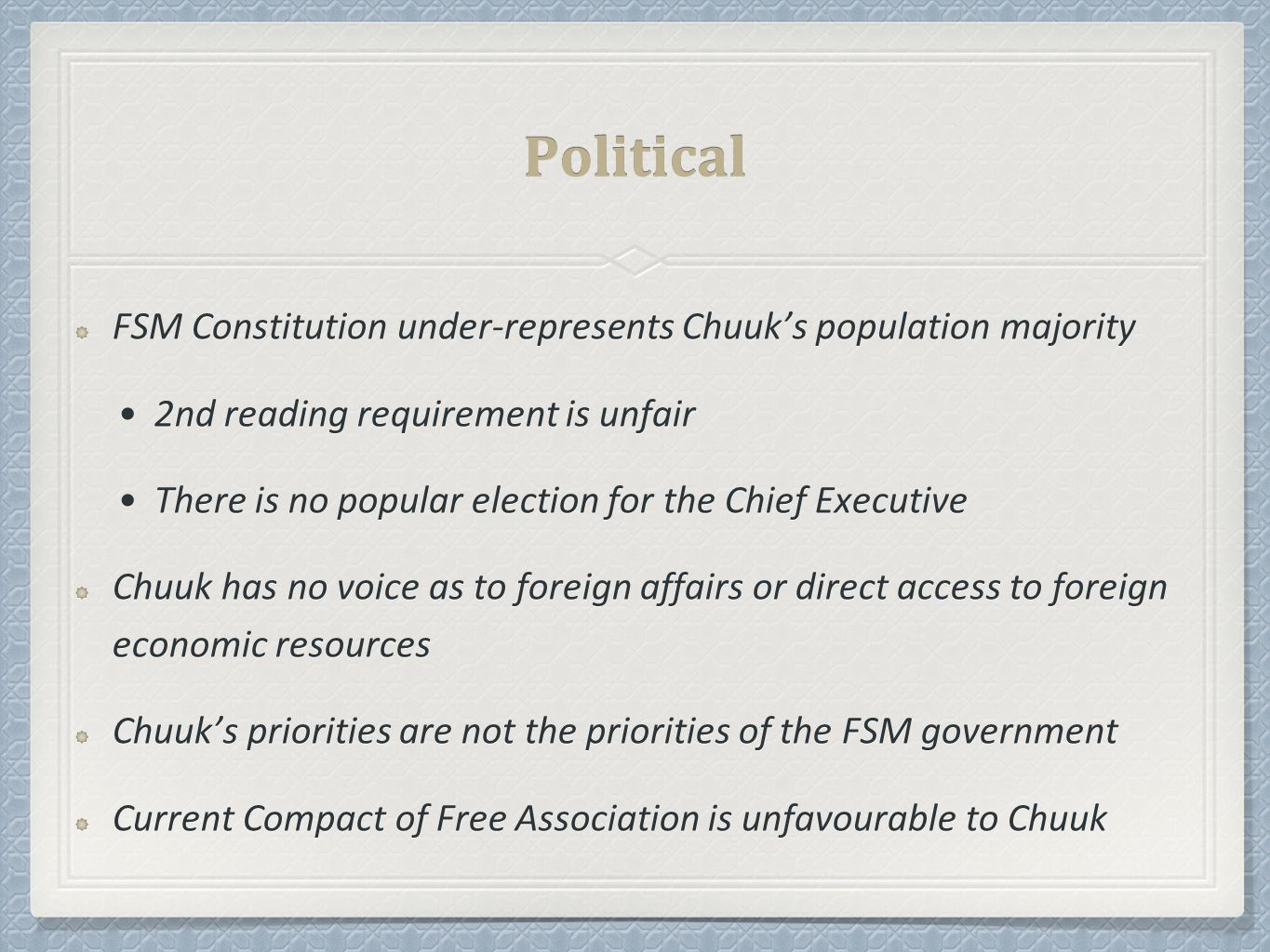 The FSM Constitution under-represents Chuuk's population majority through the requirement of a second reading, which is based upon one vote per State.