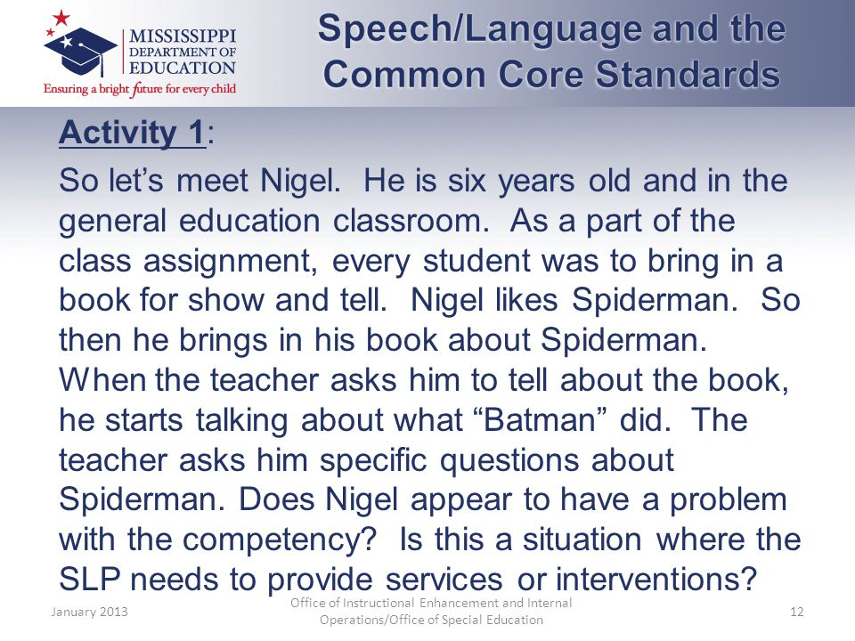 Activity 1: So let's meet Nigel. He is six years old and in the general education classroom.