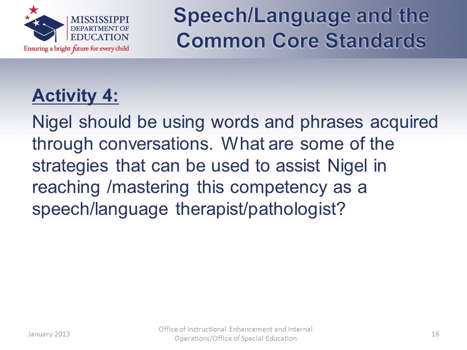 Activity 4: Nigel should be using words and phrases acquired through conversations.