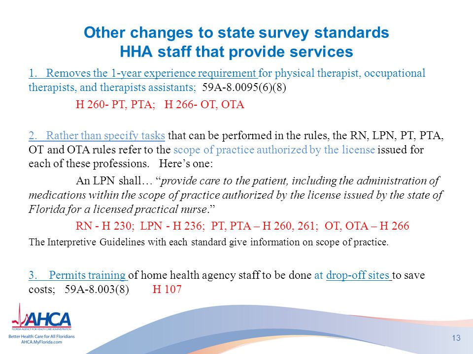 Other changes to state survey standards HHA staff that provide services 1. Removes the 1-year experience requirement for physical therapist, occupatio