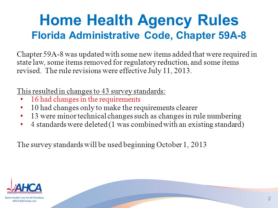 Home Health Agency Rules Florida Administrative Code, Chapter 59A-8 Chapter 59A-8 was updated with some new items added that were required in state la