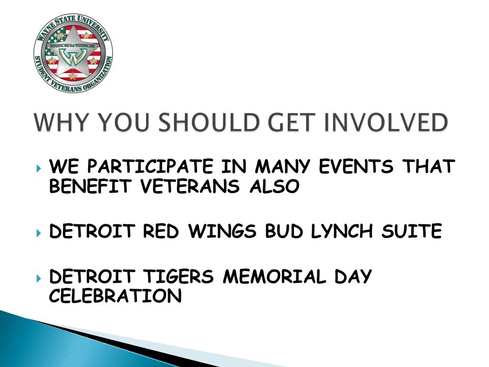 WE PARTICIPATE IN MANY EVENTS THAT BENEFIT VETERANS ALSO  DETROIT RED WINGS BUD LYNCH SUITE  DETROIT TIGERS MEMORIAL DAY CELEBRATION