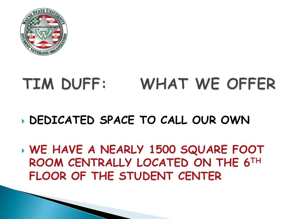  DEDICATED SPACE TO CALL OUR OWN  WE HAVE A NEARLY 1500 SQUARE FOOT ROOM CENTRALLY LOCATED ON THE 6 TH FLOOR OF THE STUDENT CENTER