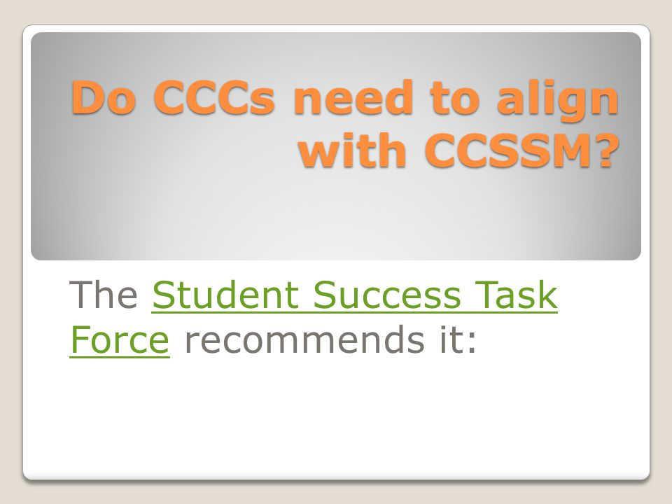 Do CCCs need to align with CCSSM? The Student Success Task Force recommends it:Student Success Task Force