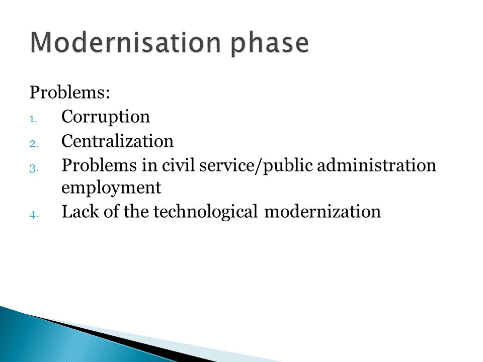 Problems: 1. Corruption 2. Centralization 3. Problems in civil service/public administration employment 4. Lack of the technological modernization