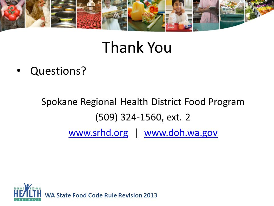 WA State Food Code Rule Revision 2013 Thank You Questions.