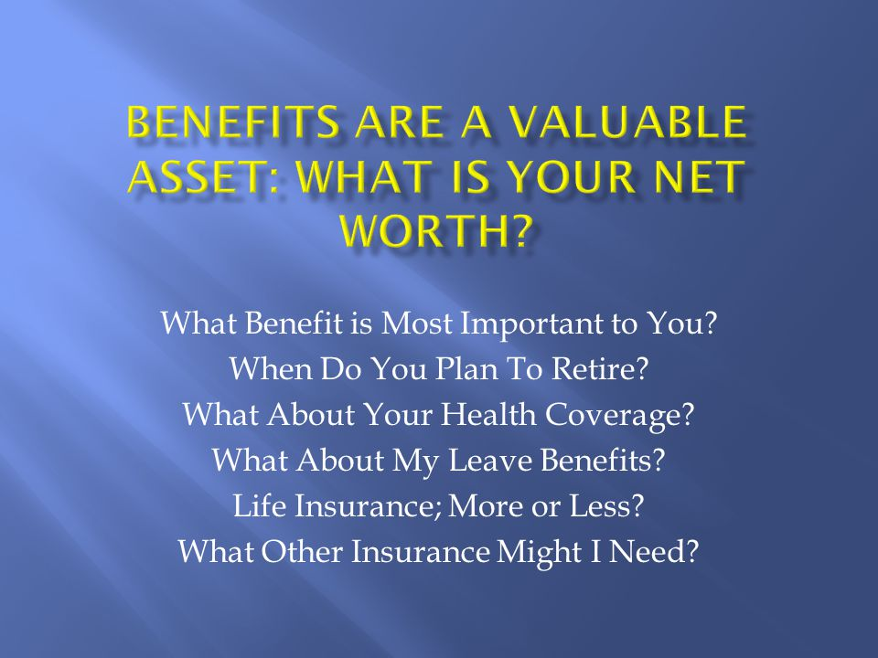 What Benefit is Most Important to You. When Do You Plan To Retire.