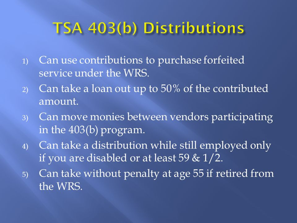 1) Can use contributions to purchase forfeited service under the WRS.