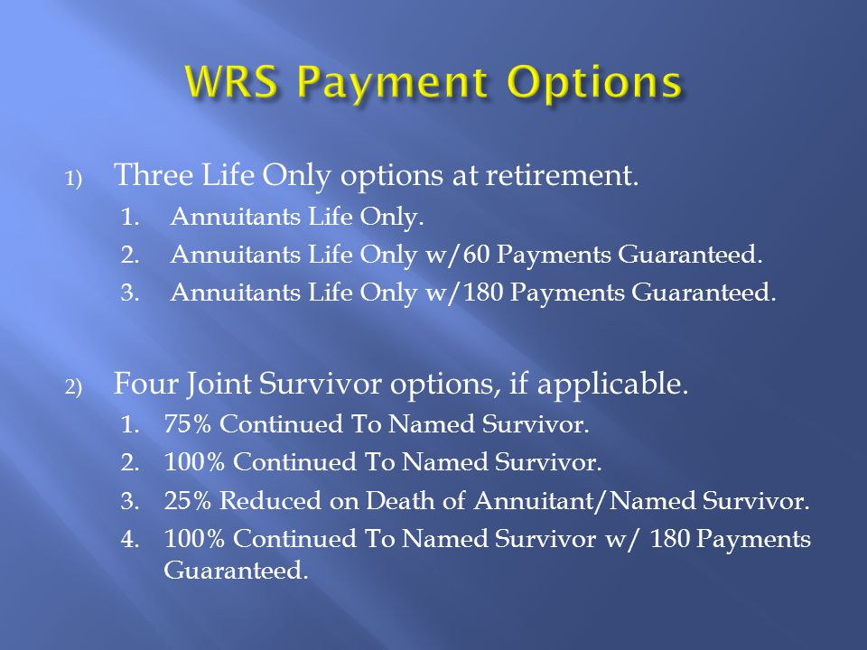 1) When the monthly annuity is less than $182.00, the annuitant must take a Present Value Lump Sum payment.