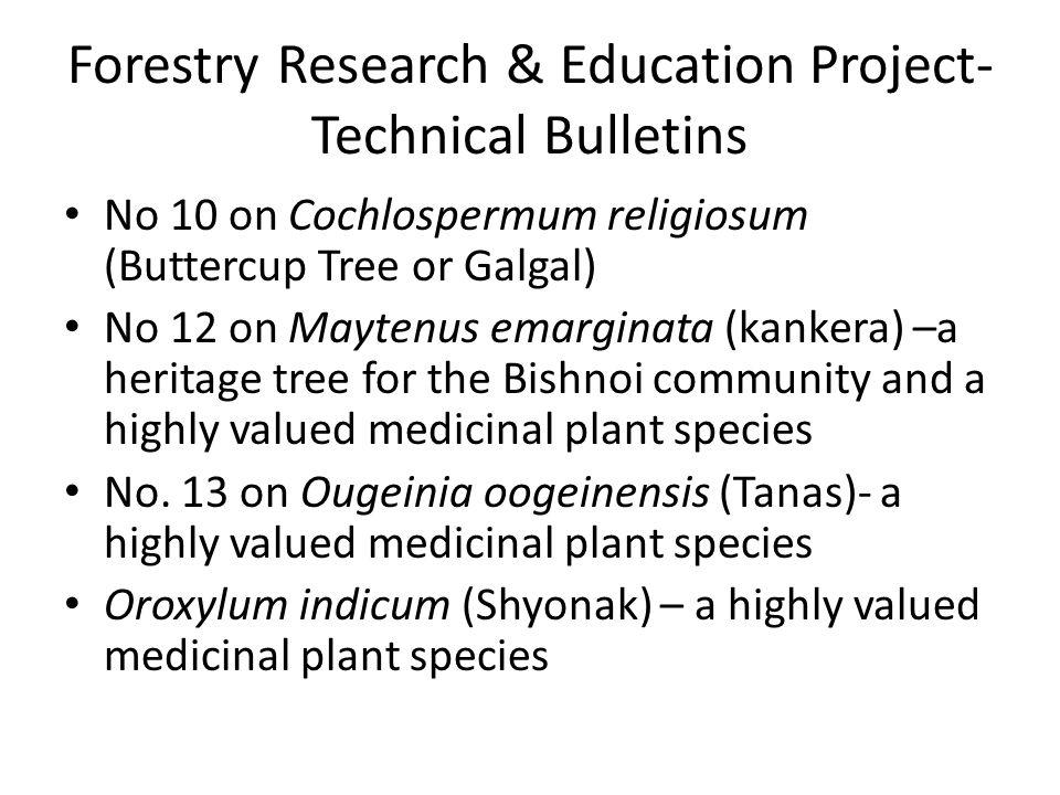 Forestry Research & Education Project- Technical Bulletins No 10 on Cochlospermum religiosum (Buttercup Tree or Galgal) No 12 on Maytenus emarginata (