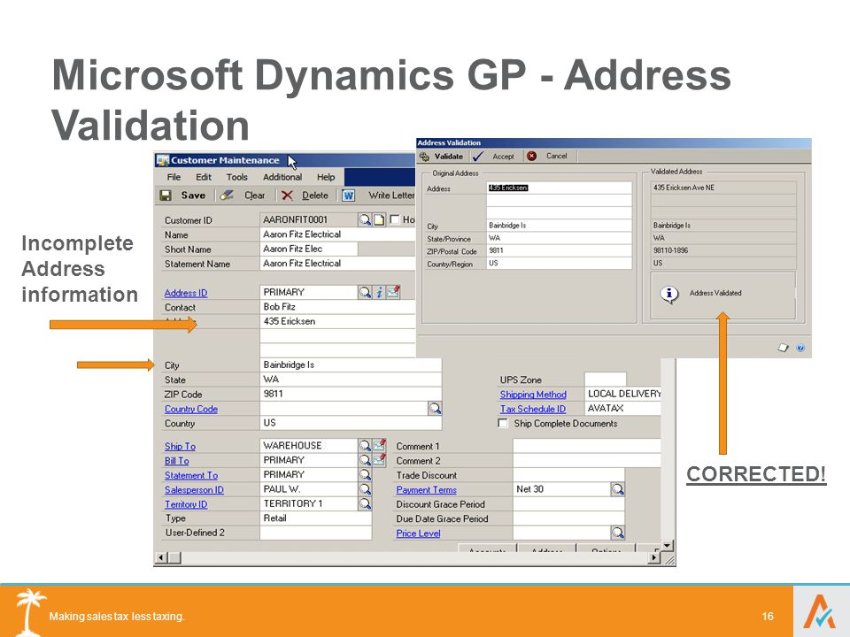 Making sales tax less taxing. Microsoft Dynamics GP - Address Validation 16 Incomplete Address information CORRECTED!
