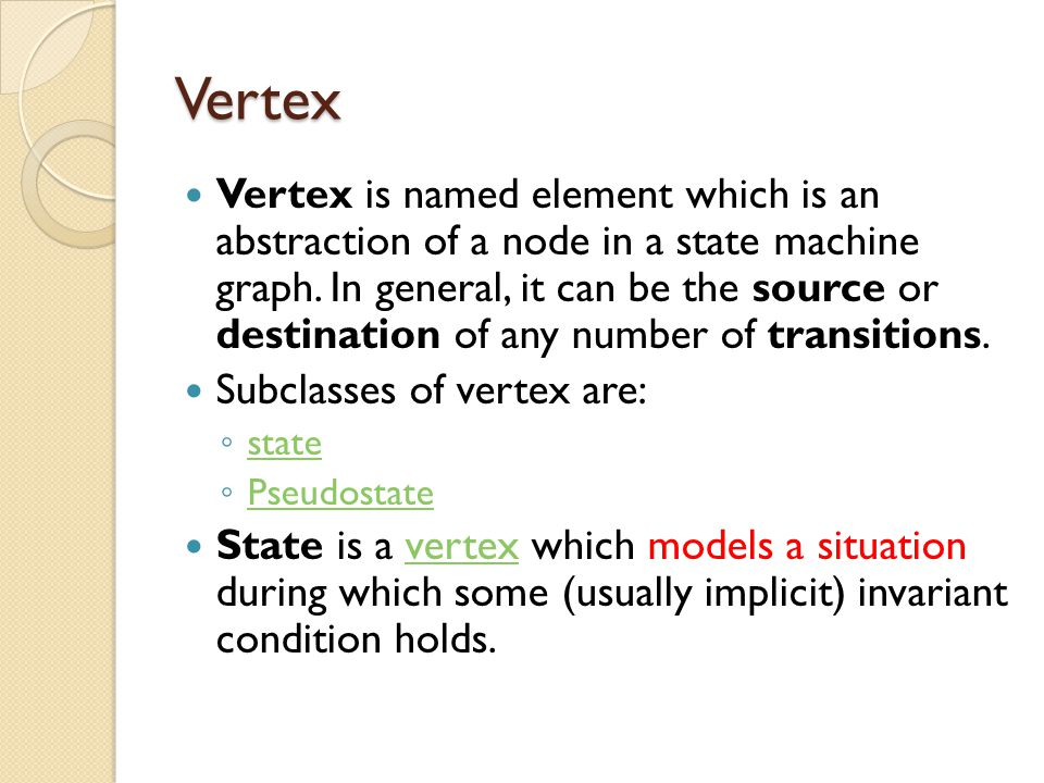 Vertex Vertex is named element which is an abstraction of a node in a state machine graph.