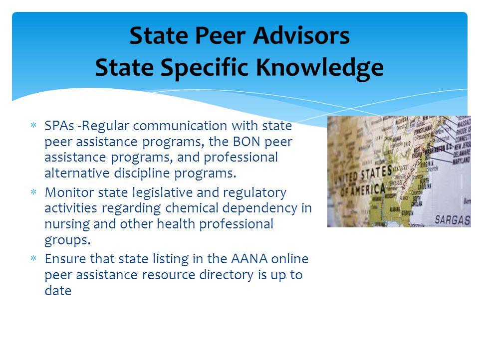  SPAs -Regular communication with state peer assistance programs, the BON peer assistance programs, and professional alternative discipline programs.